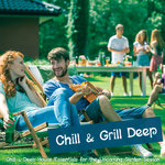 Chill & Grill Deep: Chill & Deep House Essentials For The Upcoming Garden Season