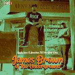 James Brown Of Tha Underground (Explicit)
