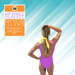 Off To An Island (HP Vince Remixes)