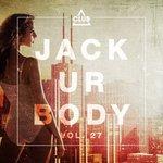 Jack Ur Body Vol 27