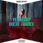 Yeiskomp Vocal Trance - Aug 2020
