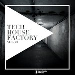 Tech House Factory Vol 23