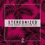 Stereonized: Tech House Selection Vol 52