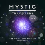 Mystic Travellers (The Chill Out Edition) Vol 2