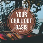 Your Chill Out Oasis Vol 1
