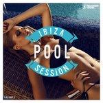 Ibiza Pool Session Vol 2