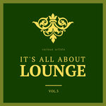 It's All About Lounge Vol 3
