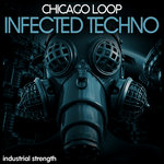 Chicago Loop Infected Techno (Sample Pack WAV)