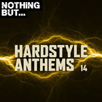 Nothing But... Hardstyle Anthems Vol 14