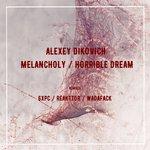 Melancholy/Horrible Dream