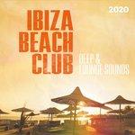 Ibiza Beach Club 2020: Deep & Lounge Sounds