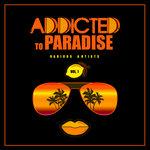 Addicted To Paradise Vol 1