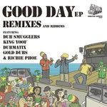 Good Day Remixes & Riddims