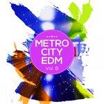 Metro City EDM Vol 8