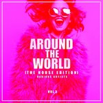 Around The World Vol 3 (The House Edition)