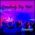 Somebody Say Yeah!