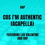 Cos I'm Authentic (Acapella) (Explicit)