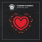 Show Me Love (CASSIMM's 2020 Mix)