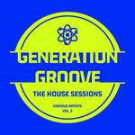 Generation Groove Vol 3 (The House Sessions)