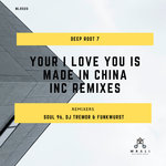 Your I Love You Is Made In China (Inc Remixes)