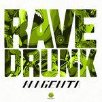 Rave/Drunk