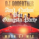 Ain't Nothin' But A Gangsta Party (Live Mixes)