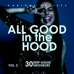 All Good In The Hood Vol 2 (30 Deep-House Neighbors)