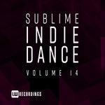 Sublime Indie Dance Vol 14