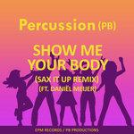 Show Me Your Body (Sax It Up Remix)