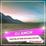 Hold Me, My Step, Run Away With Me (DJ VoJo Remixes)