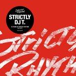 Strictly DJ T.: 25 Years Of Strictly Rhythm (DJ T. Edits)