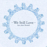We Still Love (mr_slace Remix)