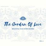 The Garden Of Love (Beautiful Calm Down Sounds) Vol 2