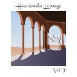Hacienda Lounge Vol 7