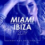Miami To Ibiza 2019