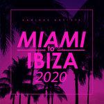 Miami To Ibiza 2020