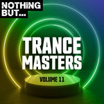 Nothing But... Trance Masters Vol 11