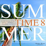 Summer Time Vol 8 - 18 Premium Trax: Chillout, Chillhouse, Downbeat, Lounge
