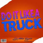 Do It Like A Truck (Tribal Mix)