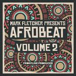 Mark Fletcher presents Afrobeat 2 (Sample Pack WAV)