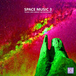 Space Music 3 (The Best Space Ambient & Soundscapes)