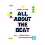 All About The Beat (Crazy Big Room Sounds)