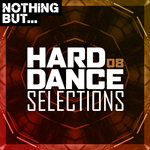 Nothing But... Hard Dance Selections Vol 08