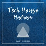 Tech House Madness