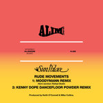 Rude Movements (Moodymann Remix / Kenny Dope Dancefloor Powder Remix)