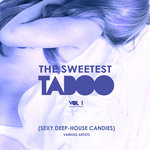 The Sweetest Taboo Vol 1 (Sexy Deep-House Candies)