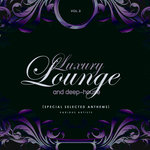 Luxury Lounge & Deep-House (Special Selected Anthems) Vol 3