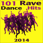Rave 101 Rave Dance Hits 2014