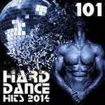 Hard Dance 101 Hard Dance Hits 2014