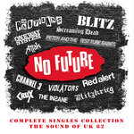 No Future Complete Singles Collection/The Sound Of UK 82